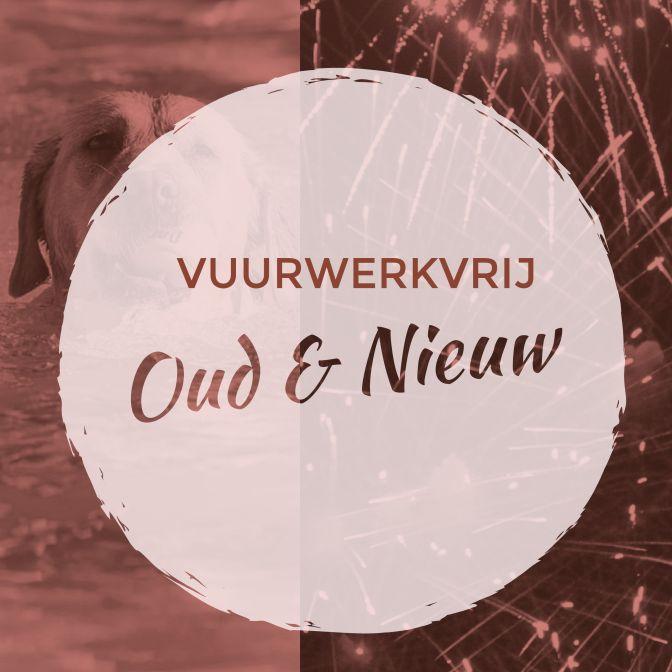 Vuurwerkvrij Oud en Nieuw